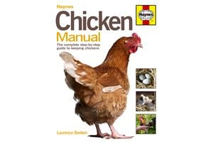 Haynes Chicken Manual: The complete step-by-step guide to keeping chickens